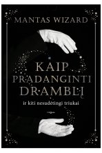 Kaip pradanginti drambl