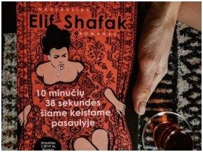 """Knygos apžvalga (Book I Took). Elif Shafak """"10 minučių 38 sekundės šiame keistame pasaulyje"""" – o ji tiesiog norėjo būti laiminga"""