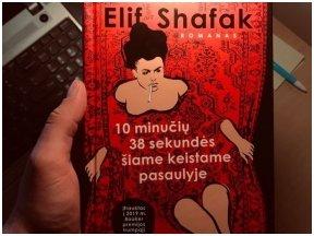 Knygos apžvalga (Púikis). Elif Shafak. 10 MINUČIŲ 38 SEKUNDĖS ŠIAME KEISTAME PASAULYJE.