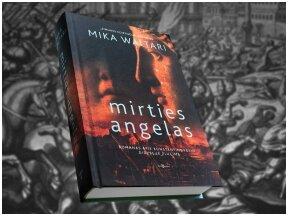 """M. Waltari  knygos """"Mirties angelas"""" apžvalga"""