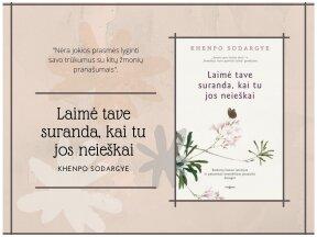 """Knygos apžvalga. Khenpo Sodargye """"Laimė tave suranda, kai tu jos neieškai"""""""