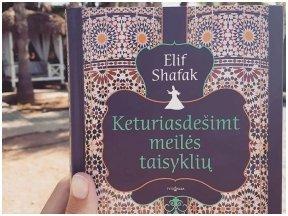 """Knygos apžvalga (Book I Took). Elif Shafak """"Keturiasdešimt meilės taisyklių"""" – knyga, po kurios Elif Shafak tapo mano mylimiausia rašytoja"""