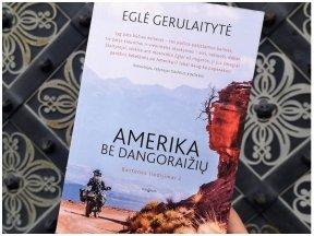 Knygos apžvalga (Greta Brigita). AMERIKA BE DANGORAIŽIŲ – Eglė Gerulaitytė