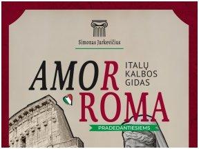 """Knygos apžvalga (Žinių radijas). S. Jurkevičius """"AmorRoma: italų kalbos gidas pradedantiesiems"""""""