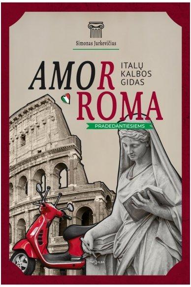 AmorRoma. Italų kalbos gidas pradedantiesiems