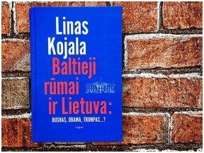 """Knygos apžvalga (Laikas su knyga). Linas Kojala. """"Baltieji rūmai ir Lietuva"""""""