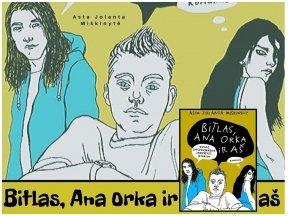 """Knygos apžvalga (Perskaitytų knygų dienoraštis). Asta Jolanta Miškinytė """"Bitlas, Ana Orka ir aš"""""""