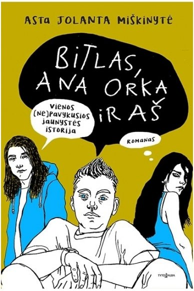 Bitlas, Ana Orka ir aš