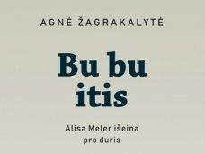 """Kitokia Giedrės Kazlauskaitės recenzija Agnės Žagrakalytės knygai """"Bu bu itis. Alisa Meler išeina pro duris"""""""