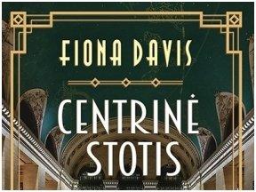 Knygos apžvalga (Žinių radijas). Fiona Davis – viliojantis žvilgsnis į Niujorko Centrinę stotį