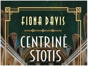 Knygos apžvalga (Mano knygų pasaulis). Fiona Davis. CENTRINĖ STOTIS