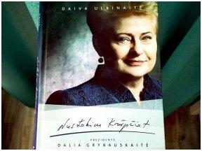 Knygos apžvalga (Greta Brigita). Nustokim krūpčiot. Prezidentė Dalia Grybauskaitė – Daiva Ulbinaitė