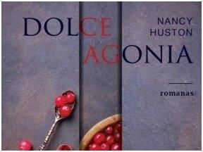 """Knygos apžvalga (Mano knygų pasaulis). Nancy Huston ,,Dolce Agonia"""""""