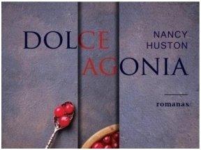 """Knygos apžvalga (Book I took). Nancy Huston """"Dolce Agonia"""" – 12 veikėjų vidinis pasaulis viename kambaryje"""