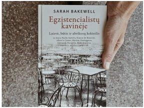 """Knygos apžvalga (Book i Took). Sarah Bakewell """"Egzistencialistų kavinėje"""" – grynas malonumas, jei mėgstate biografijas, ir jums artimas laisvės ir autentiškumo troškimas"""