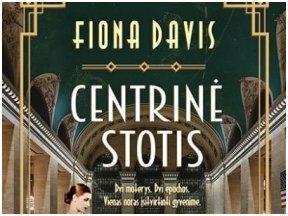 """Knygos apžvalga (Augustė Burbaitė). """"Centrinė stotis"""": stiprios moterys laiko akistatoje"""