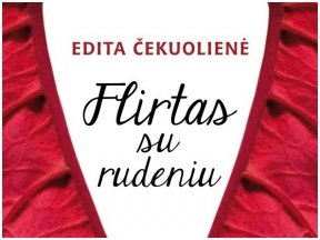 Šviesaus atminimo Editos Čekuolienės patarimai moterims: ką daryti atsidūrus gyvenimo kryžkelėse?
