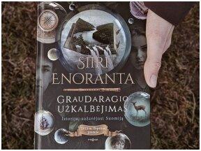 """Siiri Enoranta """"Graudaragio užkalbėjimas"""" – realiu gyvenimu dvelkianti pasaka, kurią tiesiog įsimylėjau"""