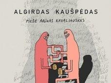 """Nesušukuotas Algirdo Kaušpėdo žvilgsnis knygoje """"Gyveno kartą bičas ir kaimynas"""""""