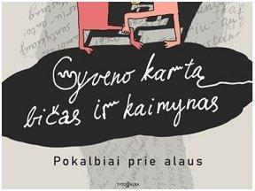 """Knygos apžvalga (Žinių radijas). Literatūrinis A. Kaušpėdo debiutas: """"Gyveno kartą bičas ir kaimynas. Pokalbiai prie alaus"""""""