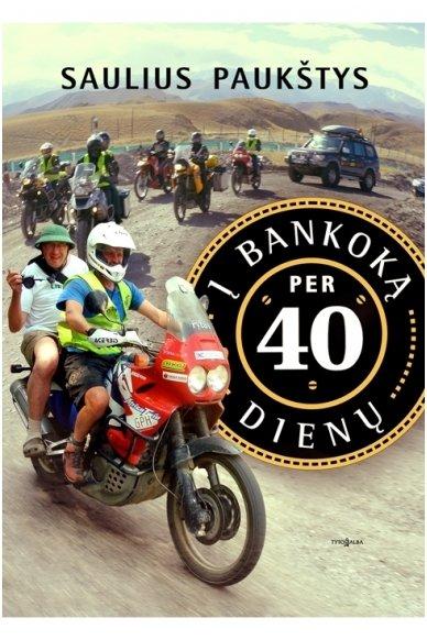 Į Bankoką per 40 dienų