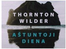 """Knygos apžvalga. Thornton Wilder  """"Aštuntoji diena"""""""