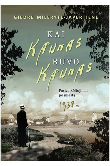 Kai Kaunas buvo Kaunas