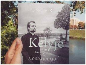 """Knygos apžvalga (Book I Took). Lina Ever """"Kelyje. 100 000 žingsnių su kunigu Algirdu Toliatu"""" – tarsi slapta klausytum svetimo pokalbio"""
