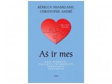 """Knygos ištrauka. Ch.André """"Aš ir mes"""" – apie tai, kaip stiprinti tarpusavo santykius"""
