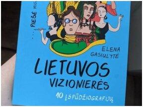 """Knygos apžvalga (Dovilė Filmanavičiūtė). Elena Gasiulytė, Miglė Anušauskaitė. """"Lietuvos vizionierės"""""""