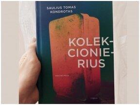 """Knygos apžvalga (Knyga yra mama). Saulius Tomas Kondrotas """"Kolekcionierius"""""""
