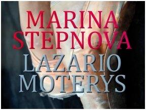 Knygos apžvalga (Mano knygų pasaulis). Marina Stepnova. LAZARIO MOTERYS