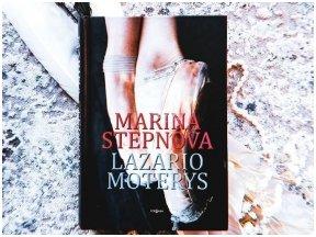 Knygos apžvalga (book.duo). Marina Stepnova. LAZARIO MOTERYS