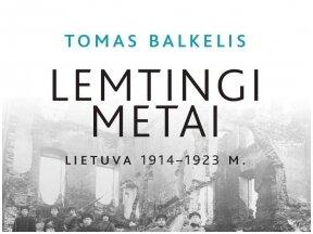 """Radijo laida """"Istoriko teritorija"""". Diskusija su istoriku Tomu Balkeliu apie Lietuvą per Pirmąjį pasaulinį karą"""