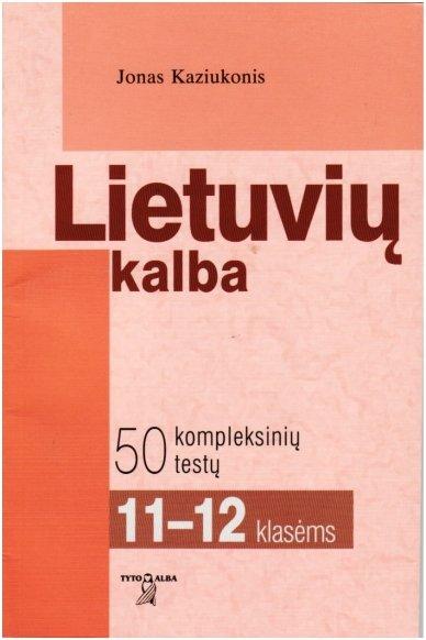 Lietuvių kalba. 50 kompleksinių testų