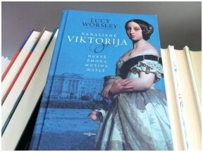 """Knygos recenzija (Mažvydas Karalius). Lucy Worsley """"Karalienė Viktorija"""" – kas slepiasi už epochos monarchės"""