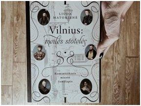 """Liuda Matonienė """"Vilnius: meilės stotelės"""" – nes ne tik Paryžius gali būti meilės miestas"""
