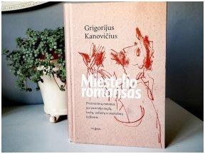 Knygos apžvalga (Greta Brigita) Grigorijus Kanovičius. MIESTELIO ROMANSAS