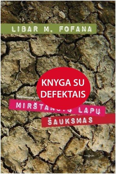 Mirštančių lapų šauksmas (knyga su defektu)