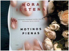 Knygos apžvalga (Greta Brigita). MOTINOS PIENAS - Nora Ikstena