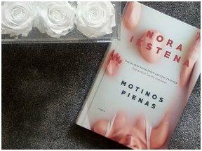 """Knygos apžvalga (Mama ir vaikas skaito). Nora Ikstena """"Motinos pienas"""""""