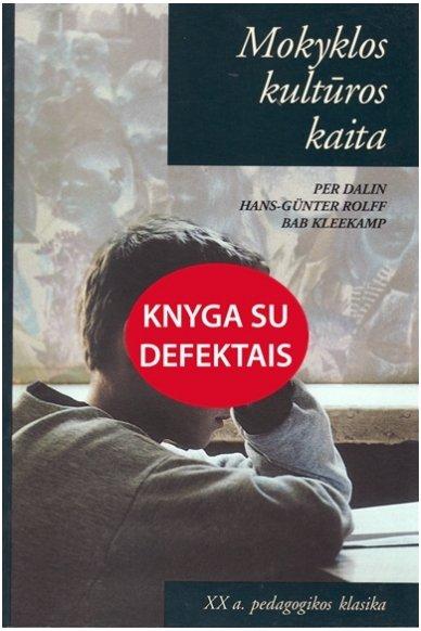 Mokyklos kultūros kaita (Knyga su defektu)