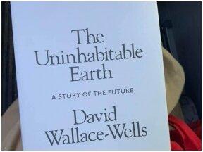 Knygos apžvalga (Neringa Rekašiūtė). David Wallace-Wells. NEGYVENAMA ŽEMĖ