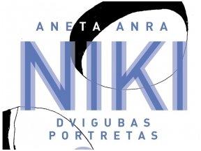"""Knygos recenzija (Lina Buividavičiūtė).  A. Anra """"Niki: dvigubas portretas"""" – degtuko galvutėm susiliečiantys gyvenimai"""
