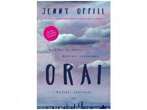 """Romano """"Orai"""" autorė J.Offill: """"Rūpestis – tai viskas, ką turime"""""""