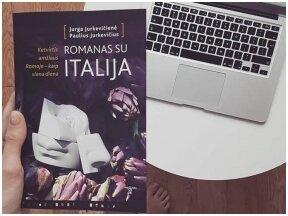 """Jurga Jurkevičienė ir Paulius Jurkevičius """"Romanas su Italija"""" – neskaitykite, jeigu nenorite užsimanyti į Italiją (arba artišokų)"""