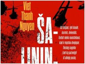 """Knygos apžvalga (Audrius Ožalas). Viet Thanh Ngueyn """"Šalininkas"""" – netradicinis pasakojimas apie karą Vietname"""