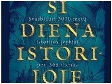"""""""Ši diena istorijoje"""": 366 galimybės prisijaukinti istoriją"""