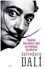 Slaptas Salvadoro Dali gyvenimas (KNYGA SU DFEKTAIS)