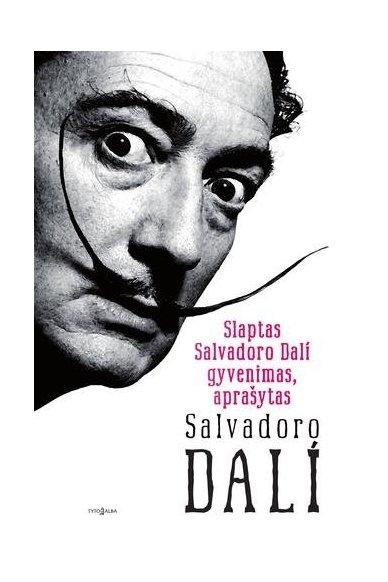 Slaptas Salvadoro Dali gyvenimas